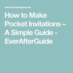 How to Make Pocket Invitations – A Simple Guide - EverAfterGuide
