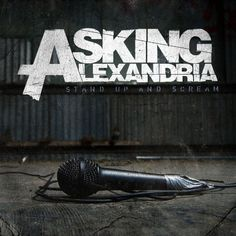 Asking Alexandria's album, Stand Up and Scream.