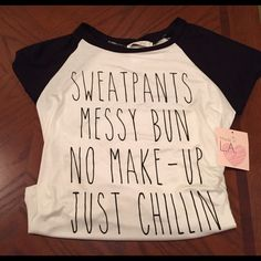 Sweatpants Messy Bun No Makeup graphic T shirt M ▪Super cute Sweatpants Messy bun No makeup Just Chillin top ▪Made of light weight material.  ▪️Size medium ▪97% rayon and 3% spandex ▪️It's brand new with tags  ▪️Brand is called Gaze.  ❌Trades Reasonable offers Gaze Tops Tees - Short Sleeve