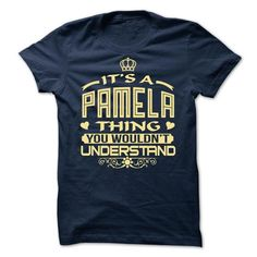 Its a Pamela thing, you wouldnt understand - Limited Ed - #first tee #cool hoodies for men. TRY  => https://www.sunfrog.com/Names/Its-a-Pamela-thing-you-wouldnt-understand--Limited-Edition.html?id=60505