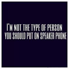Hilarious Pictures of the day -70 pics- I'm Not The Type Of Person You Should Put On Speaker Phone