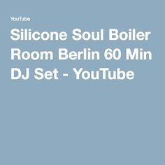 Silicone Soul Boiler Room Berlin 60 Min DJ Set - YouTube