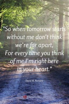 "A beautiful funeral quote from the funeral poem ""When Tomorrow Starts Without Me"" by David Romano, written in the voice of our loved one who is speaking to us after their passing."