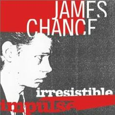 James Chance -- Irresistible Impulse