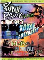 /A- Punk Rawk Show, Total Authority DVD (Sale price!)- Featuring 12 music videos -  Punk veterans MxPx and Ten Foot Pole square off against Emocore's Further Seems Forever and The Beautiful Mistake. Underoath, Stretch Arm Strong, E. Town Concrete, A18 and Ember keep the hardcore edge right in your face. Me Without You and Dead Poetic rock with style and substance. Music, interviews, live performances, special bonus features and much more. Punk Rawks! Total Authority brings y...