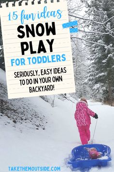 Get 15 easy outdoor winter activity ideas for toddlers and preschoolers - snow play fun for the backyard, the park, or a walk in the woods. #toddleractivities #winterfun
