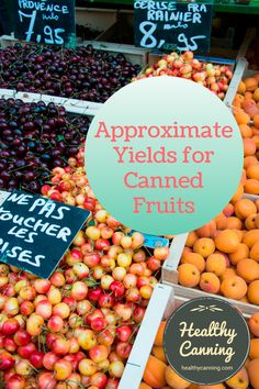 Approximate Yields for Canned Fruits. How much fruit do you need to fill a jar? Here's a handy chart from the National Center for Home Food Preservation that helps answer that question. As a very rough rule of thumb in metric, you can assume that a 1 litre jar will hold roughly 1 kg of fruit. #canning