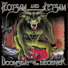 FLOTSAM AND JETSAM / DOOMSDAY FOR THE DECEIVER JASON NEWSTED'S band before being recruited to fill in CLIFF BURTON'S void in METALLICA. A pure cutthroat debut thrash album with songs such as HAMMERHEAD, SHE TOOK AN AXE , and coincidence , maybe an omen a song called FADE TO BLACK  not the METALLICA version.  2 thumbs up !! DAN BENEVIDES