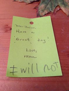 Julian Grade: 2 Occasion: Mom says she left the note in her son's lunchbox.