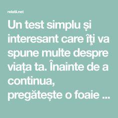 Un test simplu și interesant care îţi va spune multe despre viața ta.Înainte de a continua, pregătește o foaie de hârtie și un pix. După ce ai citit întrebarea, scrie imediat răspunsul. Nu-ţi oferi timp să te gândești. Scrie sau desenează primul lucru care îţi vine în minte. Iată întrebările: Dacă vei răspunde imediat, fără …