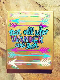 Not All Who Wander Are Lost Canvas by bkrafty designs Change up the colors, but I do love this quote! - Diy For Teens Cute Crafts, Diy And Crafts, Arts And Crafts, Canvas Crafts, Diy Canvas, Canvas Ideas, Canvas Art, Diy Wall Art, Diy Art