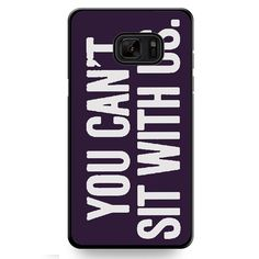 You Can't Sit With Us Dark Purple TATUM-12162 Samsung Phonecase Cover For Samsung Galaxy Note 7