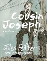 Cousin Joseph : a graphic novel / Jules Feiffer.