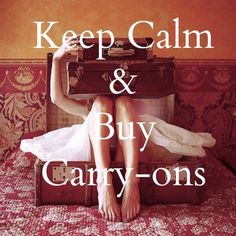 Chic Travel | keep calm and buy a carry-on