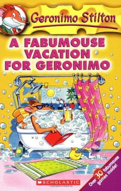 A Fabumouse Vacation for Geronimo (Geronimo Stilton, No. 9) by Geronimo Stilton http://www.amazon.com/dp/0439559715/ref=cm_sw_r_pi_dp_.MLGub1CW2E46