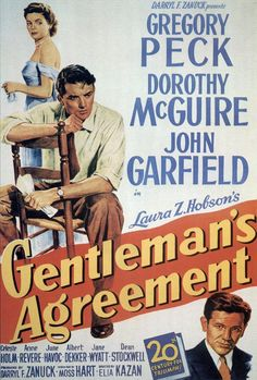 Gentleman's Agreement  1947  Phil Green: I've come to see lots of nice people who hate it and deplore it and protest their own innocence, then help it along and wonder why it grows. People who would never beat up a Jew. People who think anti-Semitism is far away in some dark place with low-class morons. That's the biggest discovery.