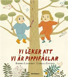 Vi leker att vi är pippifåglar  Illustrationer av Camilla Engman och text av Barbro Lindgren. Fina grejer! Toddler Books, Winnie The Pooh, Camilla, Disney Characters, Decor, Art, Art Background, Decoration, Winnie The Pooh Ears