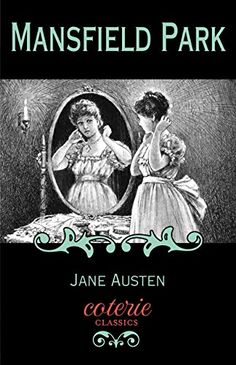 Mansfield Park Coterie Classics With Free Audiobook By