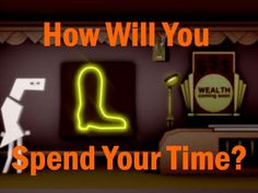 How Will You Spend Your Time? by Bruce Kasanoff via slideshare