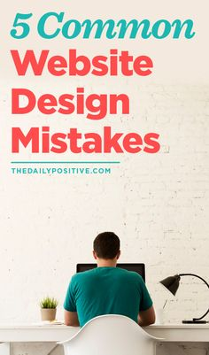 5 Common Website Design Mistakes. A great place to start thinking about my site ideas.