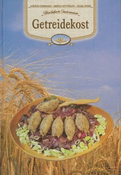 Überlieferte Gastronomie - Getreidekost - Kochbuch Kochen Ernährung Vegetables, Ebay, Food, Fine Dining, Grains, Foods, Veggies, Vegetable Recipes, Meals