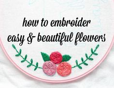 how to embroider flowers or roses by hand - making jiggy