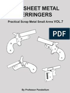 254227075 DIY Sheet Metal Derringers Practical Scrap Metal Small Arms Vol 7 Derringer Pistol, Homemade Weapons, Submachine Gun, Crossbow, Guns And Ammo, Sheet Metal, Firearms, Shotguns, Professor