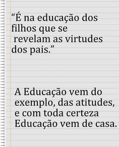 É na educação. . . Sentences, Math Equations, Words, Quotes, Facebook, Parents Meeting, Being A Parent, Reading, Love Of My Life