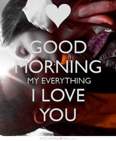Good Morning Have A Great Day I Love You Miss You Poster I