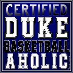 Certified Duke Basketballaholic By Carmel Hall (2016)