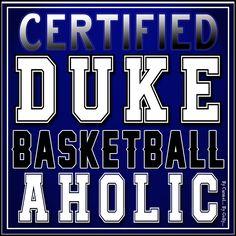 Certified Duke Basketballaholic By Carmel Hall (2016)