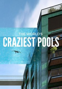 These pools aren't just another amenity, they're the main attraction. From a palatial soak in India to a 360-degree stunner in Dubai, here are eight of the most insane dips around the world.
