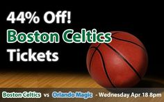 44% off Boston Celtics Tickets vs Magic Wed. Apr. 18 @ 8pm