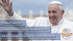17 dicembre: Compleanno del Papa - Speciale Papaboys #AuguriFrancesco