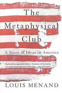 The Metaphysical Club by Louis Menand [Max]