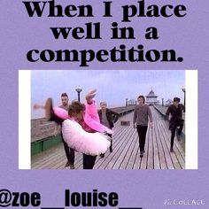 When I place well in a competition.