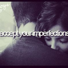 Boys who: accept your imperfections
