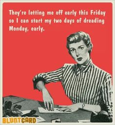 For all of my friends who work outside of the home...who took Friday off.