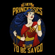 She might be royalty, but as the Wonder Woman 'Not All Princesses Need to be Saved' T-Shirt suggests, Princess Diana of Themyscira needs neither a Prince Charming nor Superman to save the day when things get rough. Artist Ursula Lopez (who also brought us the Mistress of the Dark and Indiana Solo