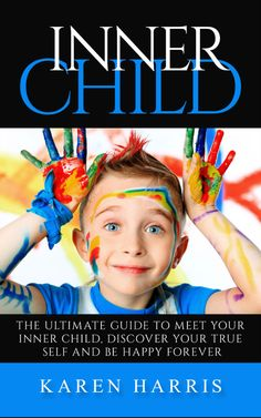 Free book download here httpamazonmanifesting love free kindle book inner child the ultimate guide to meet your inner fandeluxe Image collections