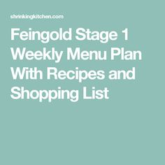 Feingold Stage 1 Weekly Menu Plan With Recipes and Shopping List