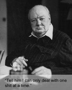 When disturbed by the Lord Privy Seal while in the toilet: | Community Post: 17 Times Winston Churchill Proved He's The Prime Minister Of Burns