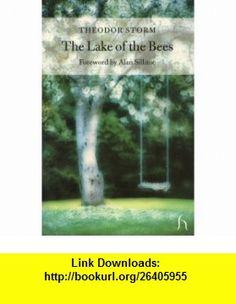 The Lake of the Bees (Hesperus Classics) (9781843910442) Theodor Storm, Alan Sillitoe , ISBN-10: 1843910446  , ISBN-13: 978-1843910442 ,  , tutorials , pdf , ebook , torrent , downloads , rapidshare , filesonic , hotfile , megaupload , fileserve