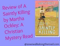 Leah's Good Reads: Review of A Saintly Killing by Martha Ockley #christianfiction