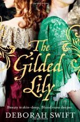Terry Tyler Book Reviews: THE GILDED LILY by Deborah Swift