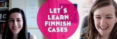 Irina Pravet of Language Catalyst lives in Finland, so when I wanted an introduction to Finnish cases, she was top of my list! Click to watch the video. >>