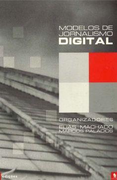 O livro 'Modelos de Jornalismo Digital', disponível para download, traz artigos sobre o mercado, gestão de conteúdo e a função da memória na atualidade. Os textos são do Grupo de Pesquisa em Jornalismo On-line (GJOL) da Faculdade de Comunicação da Universidade Federal da Bahia.