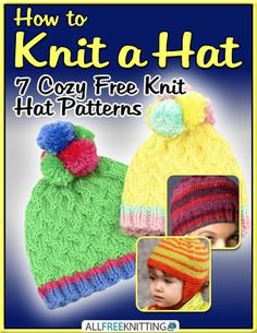 How to Knit a Hat: 7 Cozy Free Knit Hat Patterns