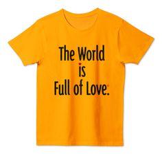 The World is Full of Love © Shoichi Design | デザインTシャツ通販 T-SHIRTS TRINITY(Tシャツトリニティ)