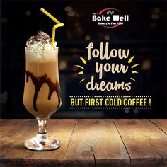 Cold Coffee on the go for a 😇 Cafe Bake Well - Bakery & Fast Food Food Graphic Design, Food Poster Design, Design Food, Restaurant Poster, Restaurant Menu Design, Cafe Posters, Food Posters, Inmobiliaria Ideas, Ice Cream Poster